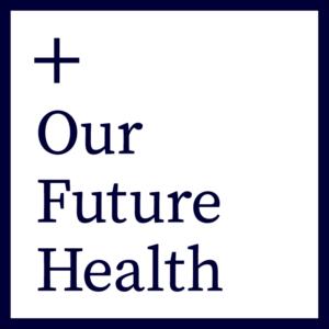 Our Future Health